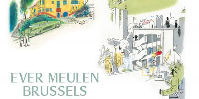 Tentoonstelling. Ever Meulen - Brussels