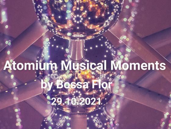 Atomium Musical Moments - Bossa Flor
